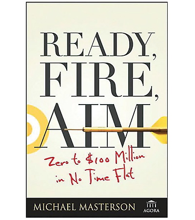 Ready Fire Aim (Prêt, Feu, Visez) - Michael Masterson - Ready, Fire, Aim