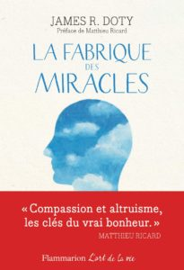 la fabrique des miracles james r doty